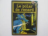 LE POLAR DE RENARD T1 1982 BE/TBE REEDITION