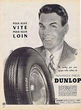PUBLICITE ADVERTISING 084 1952 DUNLOP les pneus pour aller vite et loin