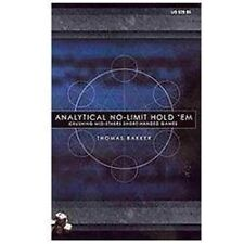 Analytical No-Limit Hold 'em : Crushing Mid-Stakes Short-Handed Games by Thomas