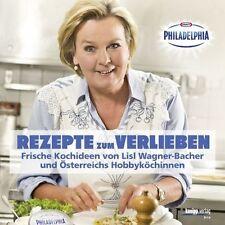 Rezepte zum Verlieben: Frische Kochideen von Lisl Wagner-Bacher und Österreichs