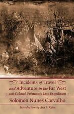Incidents of Travel and Adventure in the Far West: With Colonel Fremont's Last E