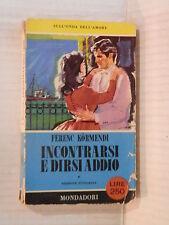 INCONTRARSI E DIRSI ADDIO Ferenc Kormendi Silvino Gigante Mondadori 1957 romanzo