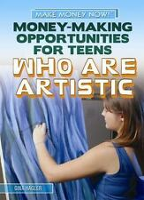Money-Making Opportunities for Teens Who Are Artistic (Make Money Now!)