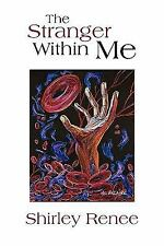 The Stranger Within Me by Shirley Renee (2010, Paperback)