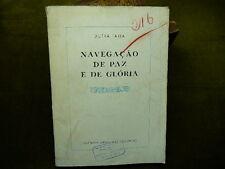 Dutra Faria NAVEGACAO DE PAZ E DE GLORIA 1945 Colonias Portugal