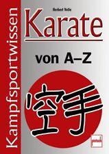 Karate von A bis Z Kampfsportwissen über 2000 Fachbegriffe erklärt Zitate Buch