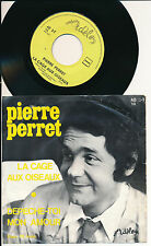 """PIERRE PERRET 45 TOURS BELGIQUE 7"""" LA CAGE AUX OISEAUX"""