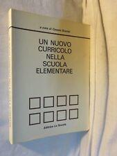 UN NUOVO CURRICOLO NELLA SCUOLA ELEMENTARE Scurati Editrice La Scuola 1988 per