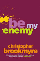 Be My Enemy, Brookmyre, Christopher, Very Good Book