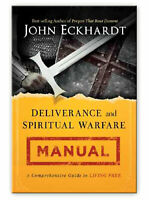 Deliverance and Spiritual Warfare Manual  - by John Eckhardt