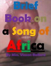 Brief Book on a Song of Africa by Vinson Ballard (2015, Paperback, Large Type)