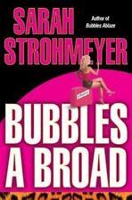 Sarah Strohmeyer~BUBBLES A BROAD~1ST/DJ~SIGNED~NICE COPY