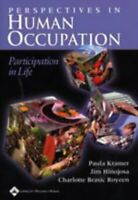Perspectives in Human Occupation : Participation in Life by Kramer, Paula