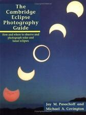 The Cambridge Eclipse Photography Guide: How and Where to Observe and Photograph
