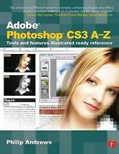 Adobe Photoshop CS3 A-Z: Tools and Features Illustrated Ready Reference by...