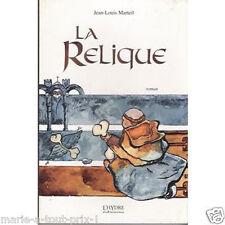 Livre roman LA RELIQUE de Jean Louis Marteil NEUF jeunesse 185p