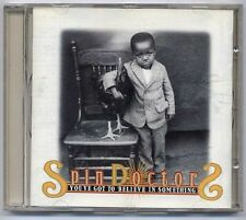 SPIN DOCTORS - YOU' VE GOT TO BELIEVE IN SOMETHING CD COME NUOVO LIKE NEW