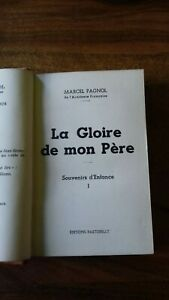 LA GLOIRE DE MON PERE - Marcel PAGNOL - E.D. PASTORELLY E.O. 1957 - RELIE