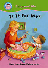 Good, Is it for me? (Start Reading: Baby and Me), Llewellyn, Claire, Book
