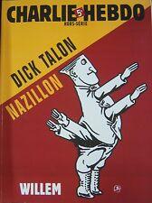 CHARLIE HEBDO HORS SERIE N° 22 de 2007 DICK TALON NAZILLON par WILLEM