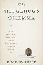 The Hedgehog's Dilemma: A Tale of Obsession, Nostalgia, and the World's Most Ch