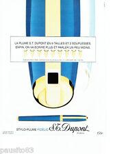 PUBLICITE ADVERTISING 096  1994  S.T Dupont  stylo plume Fidélio