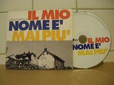 LIGAJOVAPELU' - 1 CD -  IL MIO NOME E' MAI PIU' / INSTRUMENTAL VERSION  - (D73)