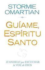 Guiame, Espiritu Santo: El Anhelo Por Escuchar la Voz de Dios = Lead Me, Holy Sp