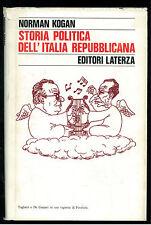 KOGAN MORGAN STORIA POLITICA DELL'ITALIA REPUBBLICANA LATERZA 1982 STORIA