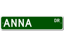 ANNA Street Sign - Personalized Last Name Signs
