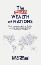 THE PUBLIC WEALTH OF NATIONS - DETTER, DAG/ F÷LSTER, STEFAN - NEW HARDCOVER BOOK
