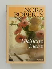 Nora Roberts Tödliche Liebe Roman