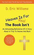 Heaven Is for Real: the Book Isn't : An Astounding Refutation of a Story...