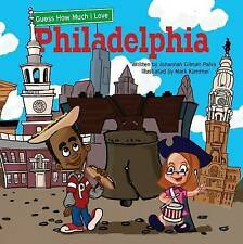 Guess How Much I Love Philadelphia by Johannah Gilman Paiva (Board book, 2014)