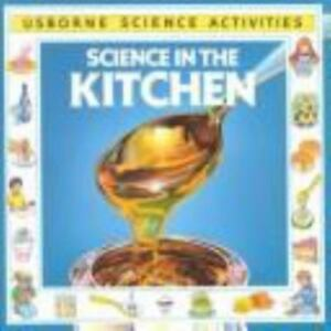 Science Activities Ser.: Science in the Kitchen by K. Woodward 1992, Paperback