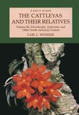 (Cattleyas and Their Relatives: Vol. 3, Schomburgkia, Sophronitis, and Other Sou