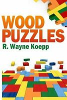 NEW Wood Puzzles by R. Wayne Koepp Paperback Book (English) Free Shipping
