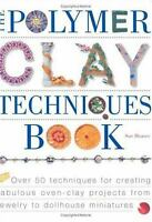 The Polymer Clay Techniques Book by Sue Heaser
