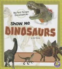 Show Me Dinosaurs: My First Picture Encyclopedia (My First Picture Enc-ExLibrary