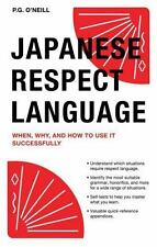 Japanese Respect Language: When, Why, and How to use it Successfully, O'Neill, P