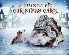 a Guinea Pig Christmas Carol by Charles Dickens Tess Newall Alex Goodwin