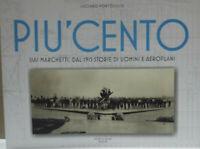 Più cento. SIAI Marchetti. Dal 1915 storie di uomini e aeroplani.edIz.BILINGUE