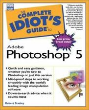NEW - Complete Idiots Guide to Adobe Photoshop 5