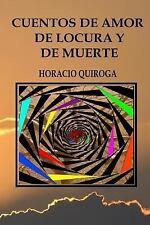 Cuentos de Amor de Locura y de Muerte by Horacio Quiroga (2017, Paperback)
