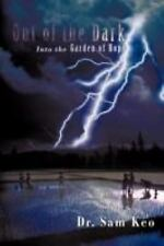 Out of the Dark: Into the Garden of Hope (Paperback or Softback)