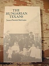 THE HUNGARIAN TEXANS J McGuire University Of Texas Institute Of Texan Cultures