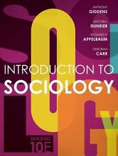 INTRODUCTION TO SOCIOLOGY - GIDDENS, ANTHONY/ DUNEIER, MITCHELL/ APPELBAUM, RICH