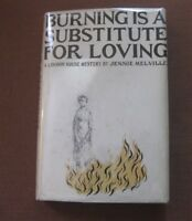 BURNING IS A SUBSTITUDE FOR LOVING by Melville -1st HCDJ 1964 - Edward Gorey