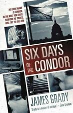 SIX DAYS OF THE CONDOR - James Grady (Softcover, 2015, Free Postage)