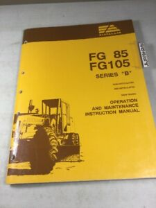 Fiat Allis FG85, FG105 Series B Motor Graders Operators & Maintenance Manual
